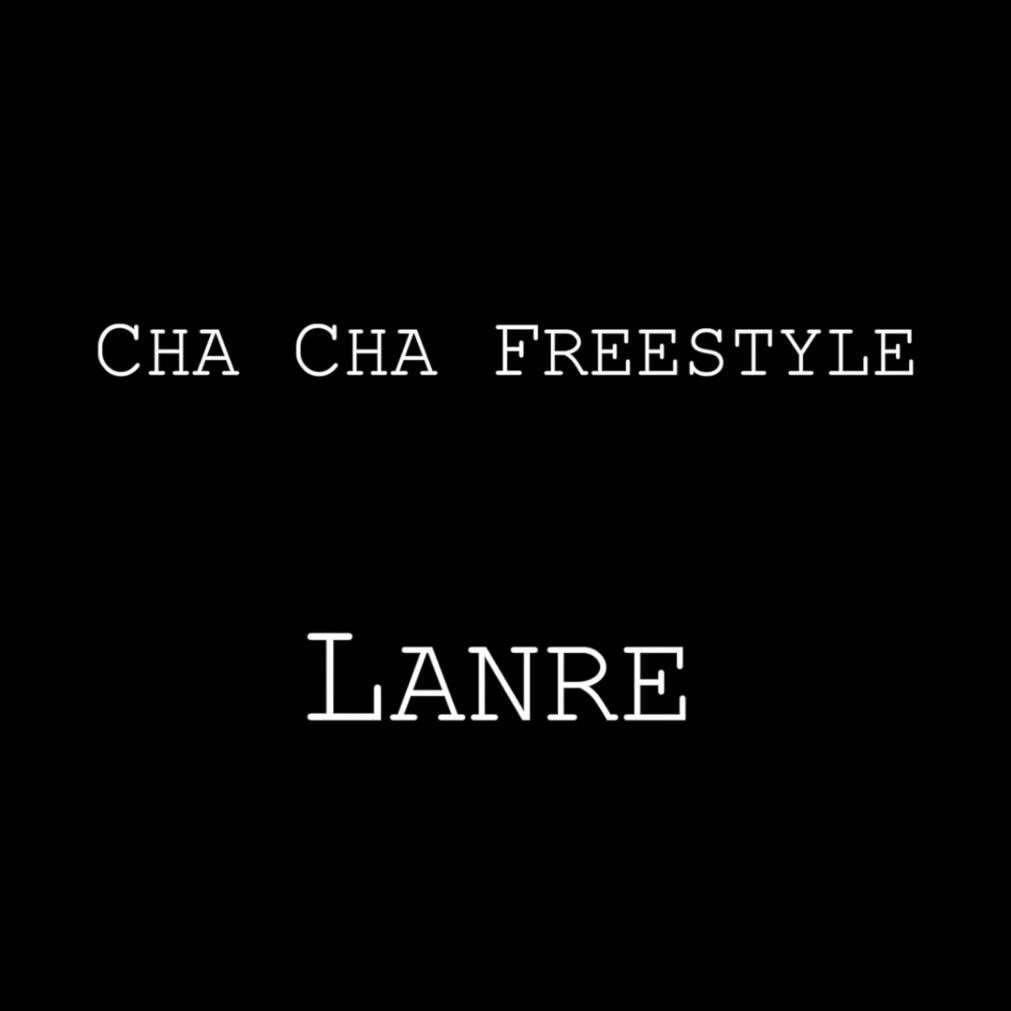 Lanre Cha Cha Freestyle